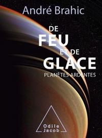 DE FEU ET DE GLACE - PLANETES ARDENTES