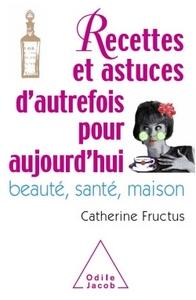 RECETTES ET ASTUCES D'AUTREFOIS POUR AUJOURD'HUI