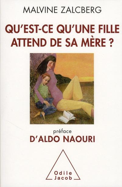 QU'EST-CE QU'UNE FILLE ATTEND DE SA MERE ? - PREFACE D'ALDO NAOURI