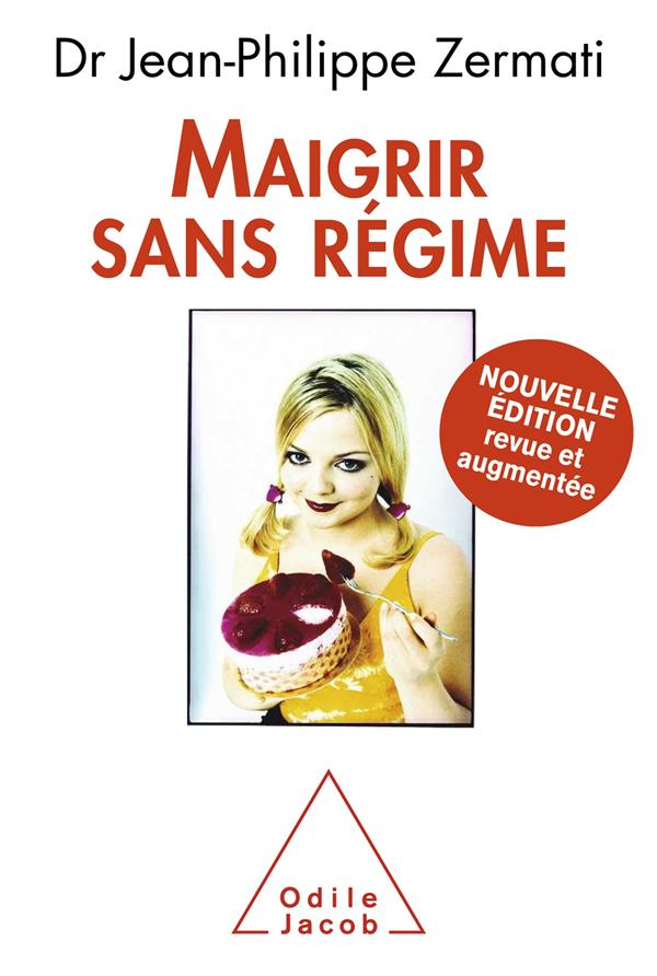 MAIGRIR SANS REGIME - NOUVELLE EDITION REVUE ET AUGMENTEE