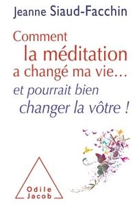 COMMENT LA MEDITATION A CHANGE MA VIE... - ET POURRAIT BIEN CHANGER LA VOTRE !