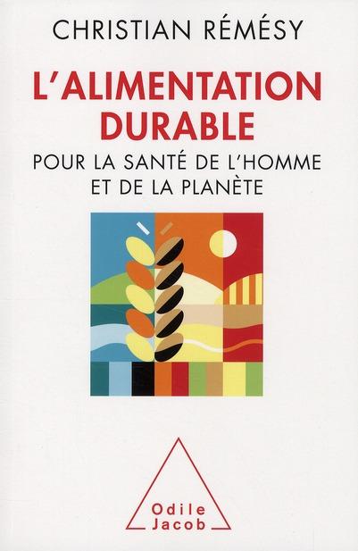 L'ALIMENTATION DURABLE - POUR LA SANTE DE L'HOMME ET DE LA PLANETE