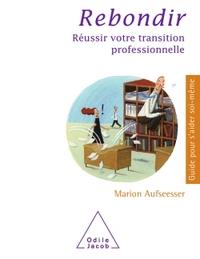 REBONDIR - REUSSIR VOTRE TRANSITION PROFESSIONNELLE