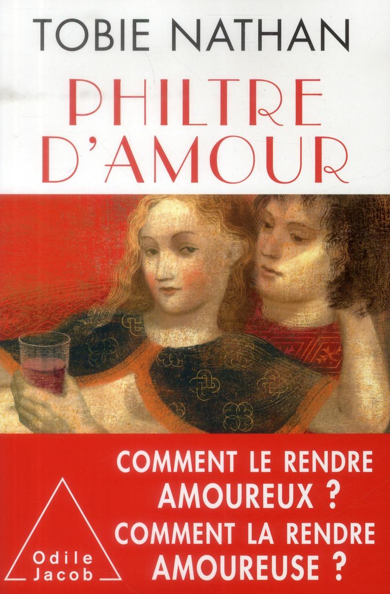 PHILTRE D'AMOUR - COMMENT LE RENDRE AMOUREUX ? COMMENT LA RENDRE AMOUREUSE ?