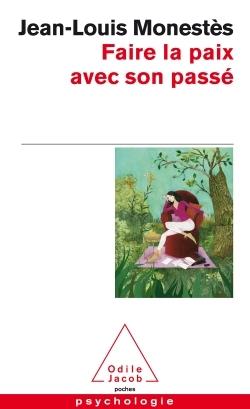FAIRE LA PAIX AVEC SON PASSE