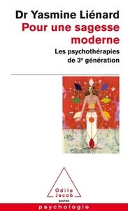 POUR UNE SAGESSE MODERNE - LES PSYCHOTHERAPIES DE 3E GENERATION