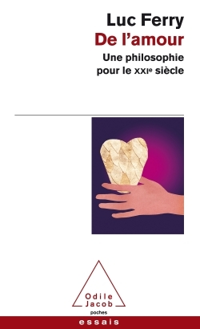 DE L'AMOUR - UNE PHILOSOPHIE POUR LE XXIE SIECLE