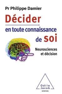 DECIDER EN TOUTE CONNAISSANCE DE SOI - NEUROSCIENCES ET DECISION