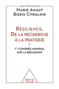 RESILIENCE. DE LA RECHERCHE A LA PRATIQUE - 1ER CONGRES MONDIAL SUR LA RESILIENCE