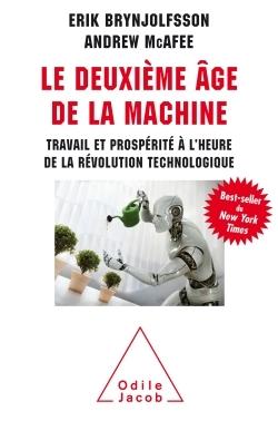 LE DEUXIEME AGE DE LA MACHINE - TRAVAIL ET PROSPERITE A L'HEURE DE LA REVOLUTION TECHNOLOGIQUE