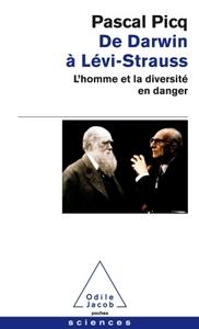 DE DARWIN A LEVI-STRAUSS - L'HOMME ET LA DIVERSITE EN DANGER