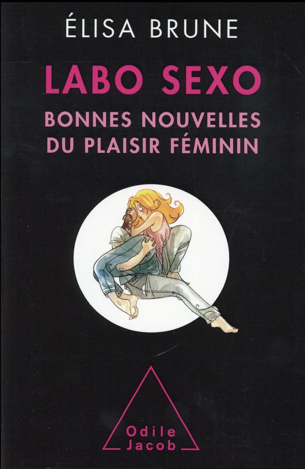 LABO SEXO - BONNES NOUVELLES DU PLAISIR FEMININ