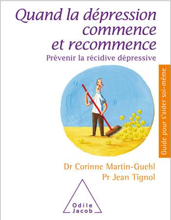 QUAND LA DEPRESSION COMMENCE ET RECOMMENCE - PREVENIR LA RECIDIVE DEPRESSIVE