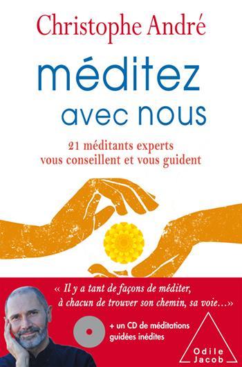 MEDITEZ AVEC NOUS - 21 MEDITANTS EXPERTS VOUS CONSEILLENT ET VOUS GUIDENT