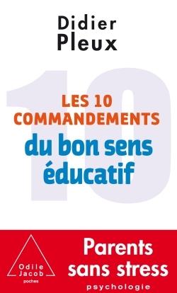 LES 10 COMMANDEMENTS DU BON SENS EDUCATIF