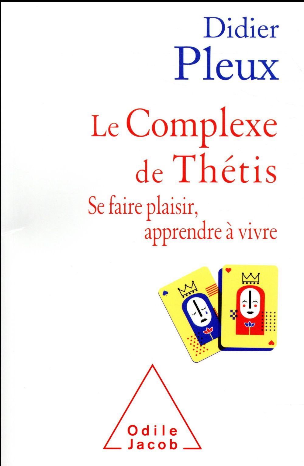 LE COMPLEXE DE THETIS - SE FAIRE PLAISIR , APPRENDRE A VIVRE