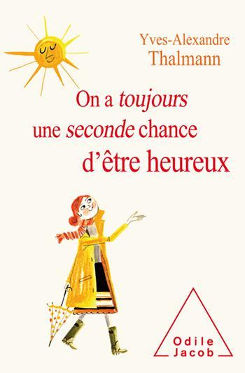 ON A TOUJOURS UNE SECONDE CHANCE D'ETRE HEUREUX