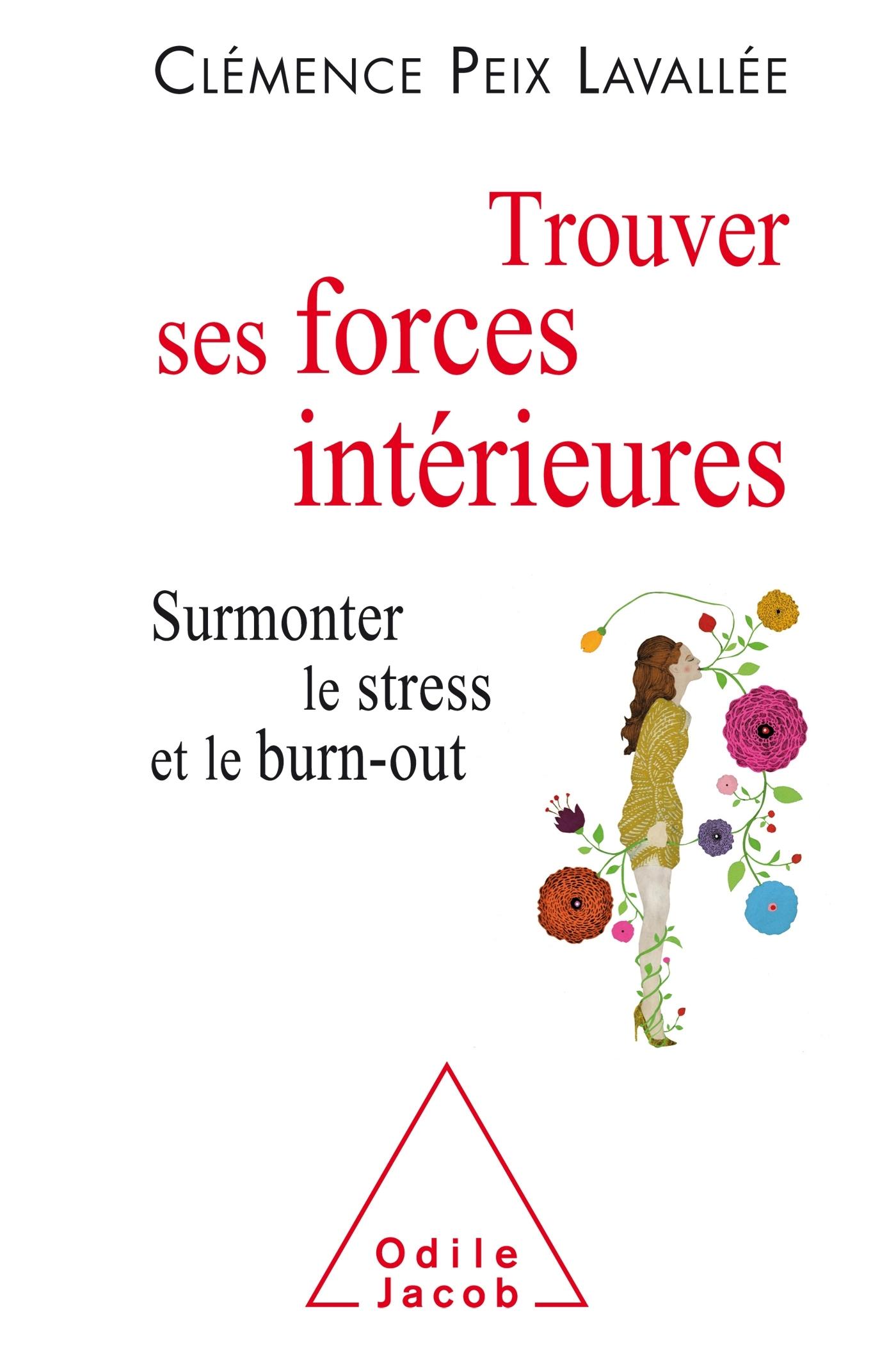 TROUVER SES FORCES INTERIEURES - SURMONTER LE STRESS ET LE BURN-OUT