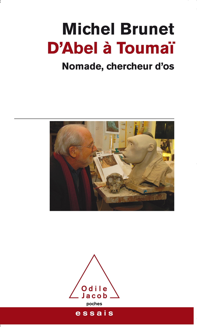 D'ABEL A TOUMAI - NOMADE, CHERCHEUR D'OS