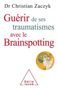 GUERIR  DE SES TRAUMATISMES AVEC LE BRAINSPOTTING