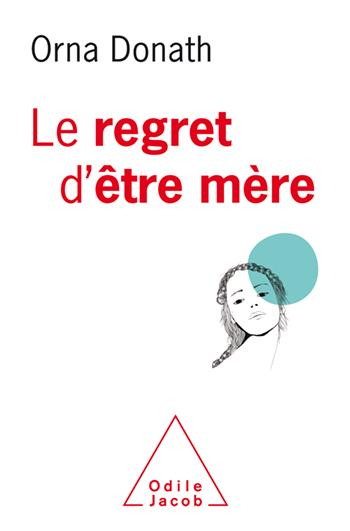 LE REGRET D'ETRE MERE