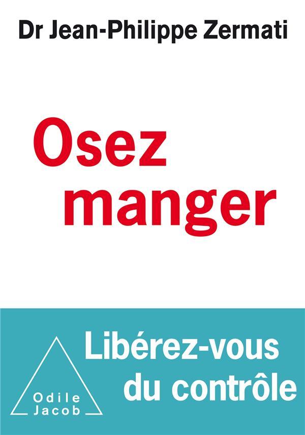 OSEZ MANGER, LIBEREZ -VOUS DU CONTROLE