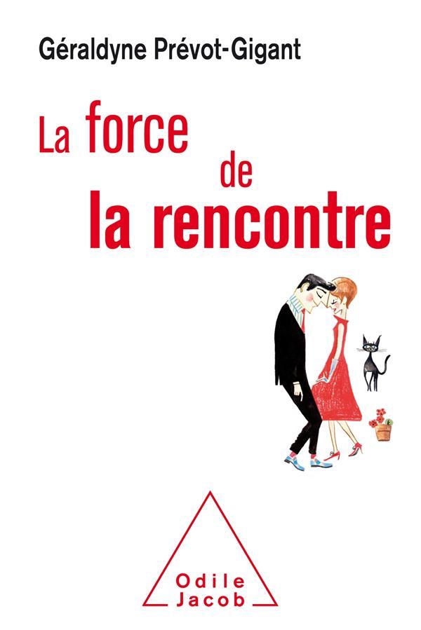LA FORCE DE LA RENCONTRE