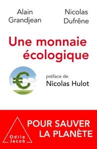 UNE MONNAIE ECOLOGIQUE - POUR SAUVER LA PLANETE