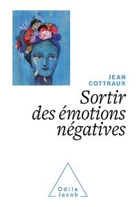 SORTIR DES EMOTIONS NEGATIVES - RETROUVER SES FORCES