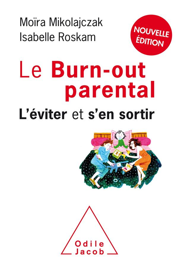 LE BURN-OUT PARENTAL NE - L'EVITER ET S'EN SORTIR