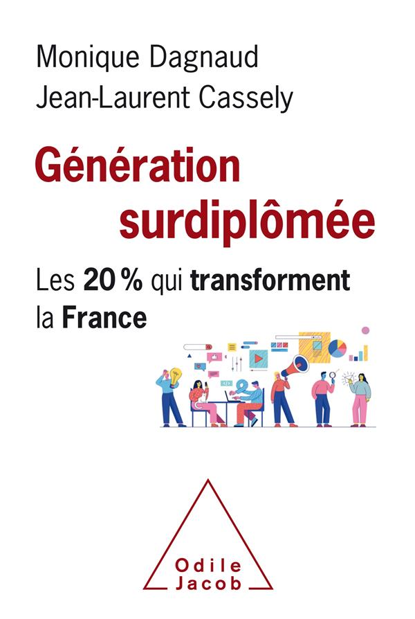 GENERATION  SURDIPLOMEE - LES 20% QUI TRANSFORMENT LA FRANCE