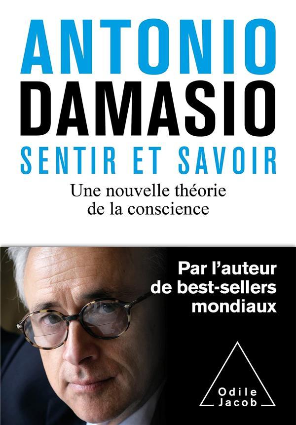 SENTIR ET SAVOIR - UNE NOUVELLE THEORIE DE LA CONSCIENCE