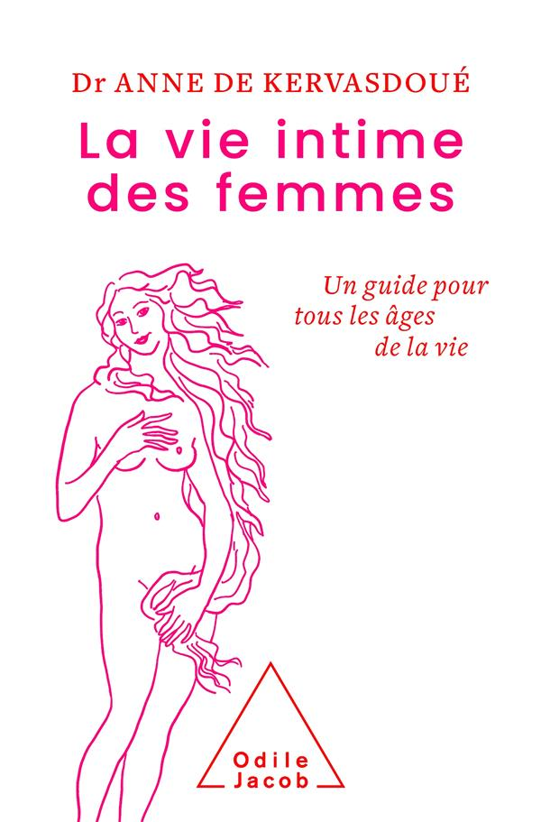 LA VIE INTIME DES FEMMES - UN GUIDE POUR TOUS LES AGES DE LA VIE