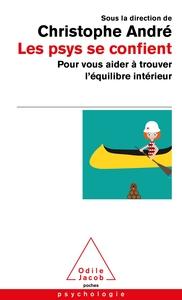 LES PSYS SE CONFIENT - POUR VOUS AIDER A TROUVER L'EQUILIBRE INTERIEUR