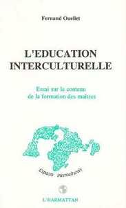 L'EDUCATION INTERCULTURELLE - ESSAI SUR LE CONTENU DE LA FORMATION DES MAITRES
