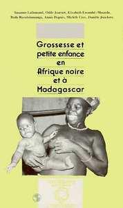 GROSSESSE ET PETITE ENFANCE EN AFRIQUE NOIRE ET A MADAGASCAR