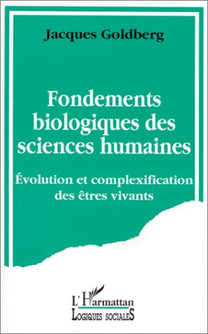 FONDEMENTS BIOLOGIQUES DES SCIENCES HUMAINES - EVOLUTION ET COMPLEXIFICATION DES ETRES VIVANTS