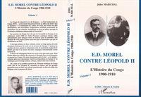 E. D. MOREL CONTRE LEOPOLD II - L'HISTOIRE DU CONGO 1900-1910 - (VOLUME 1)