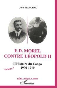 E. D. MOREL CONTRE LEOPOLD II - L'HISTOIRE DU CONGO 1900-1910 - (VOLUME 2)