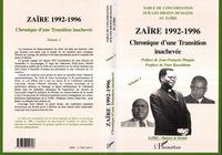 ZAIRE 1992-1996 - CHRONIQUE D'UNE TRANSITION INACHEVEE - VOLUME 1
