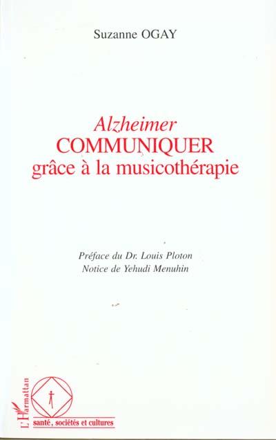 ALZHEIMER - COMMUNIQUER GRACE A LA MUSICOTHERAPIE