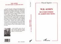 W.H. AUDEN - DE L'EDEN PERDU AU JARDIN DES MOTS