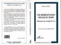 UNE REPRESENTATION SOCIALE DU TEMPS - ETUDE POUR UNE SOCIOLOGIE DE L'ART