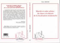 MARCHÉ ET ORDRE URBAIN : DU CHAOS A LA THEORIE DE LA LOCALISATION RESIDENTIELLE