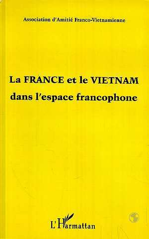 La France et le Viêtnam dans l'espace francophone