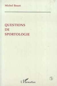 QUESTIONS DE SPORTOLOGIE