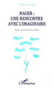 NAGER : UNE RENCONTRE AVEC L'IMAGINAIRE