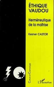 ETHIQUE VAUDOU - HERMENEUTIQUE DE LA MAITRISE