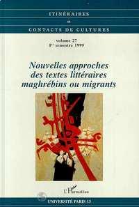 Nouvelles approches des textes littéraires maghrébins ou migrants