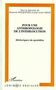 POUR UNE ANTHROPOLOGIE DE L'INTERLOCUTION